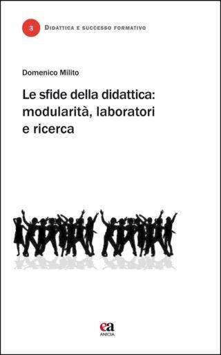 Le sfide della didattica: modularità, laboratori e ricerca
