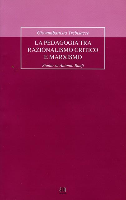 La pedagogia tra razionalismo critico e marxismo