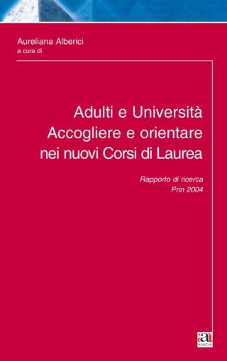 Adulti e Università. Accogliere e orientare nei nuovi Corsi di Laurea