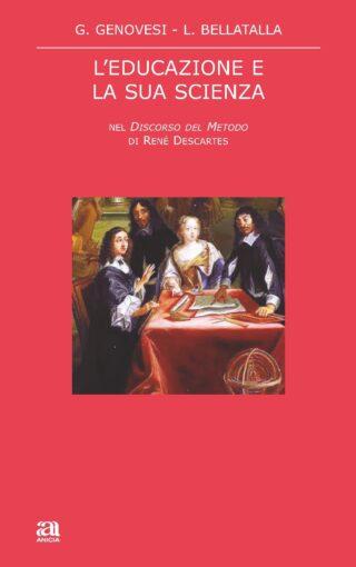 L'educazione e la sua scienza nel Discorso del metodo di René Descartes
