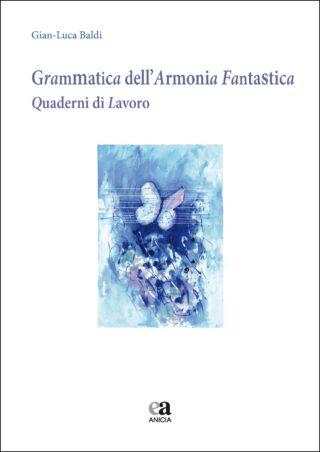 Grammatica dell'Armonia Fantastica. Quaderni di lavoro