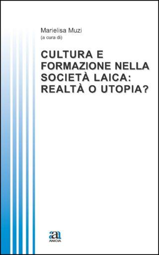 Cultura e formazione nella società laica: realtà o utopia?