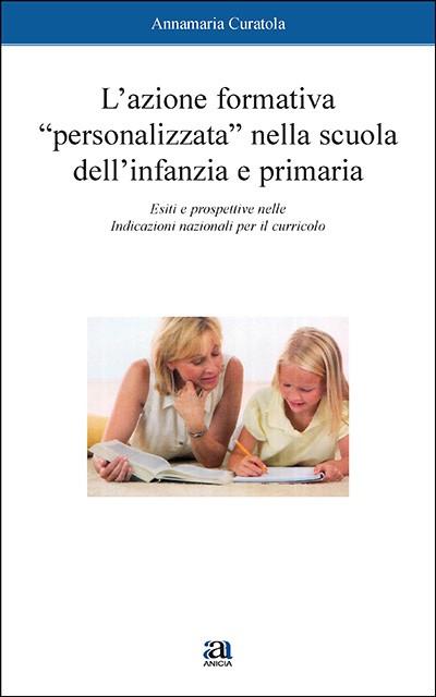 L'azione formativa personalizzata nella scuola dell'infanzia e primaria