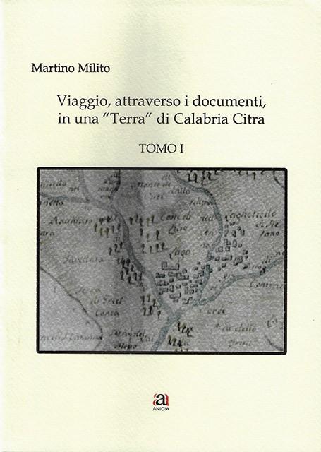"""Viaggio attraverso i documenti, in una """"Terra"""" di Calabria Citra - 2 voll."""