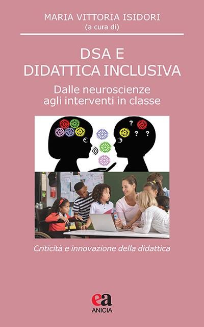 DSA e didattica inclusiva. Dalle neuroscienze agli interventi in classe