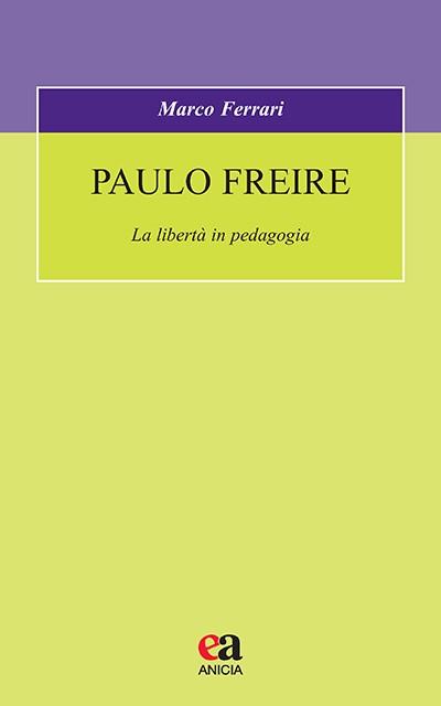 Paulo Freire. La libertà in pedagogia