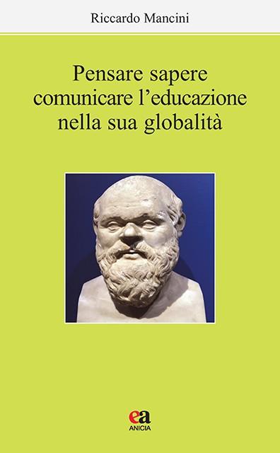 Pensare, sapere, comunicare l'educazione nella sua globalità