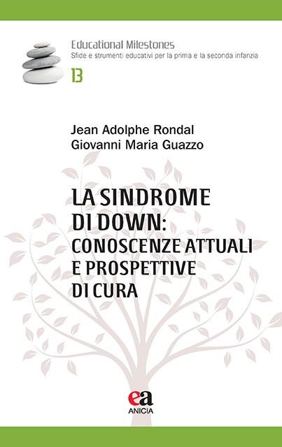 La Sindrome di Down: conoscenze attuali e prospettive di cura